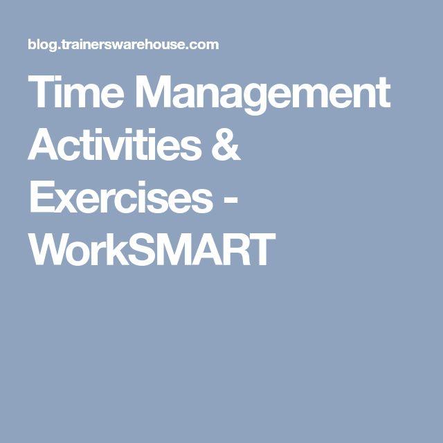 Time Management Activities & Exercises - WorkSMART