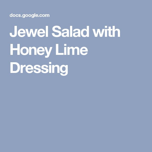Jewel Salad with Honey Lime Dressing