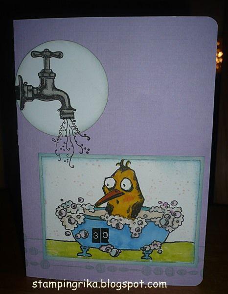 Birthday card   crazy bird in the bathtub.     Geburtstagskarte zum 30.   hier wird gebadet!     Simon Wednesday Challenge anything ...