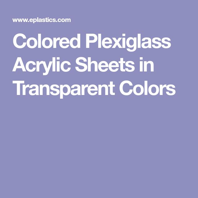Colored Plexiglass Acrylic Sheets in Transparent Colors