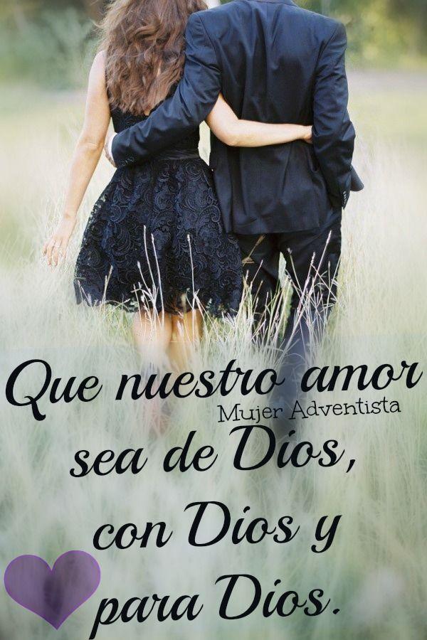Que nuestro Amor sea de Dios, con Dios y para Dios ♥ Te Amo!