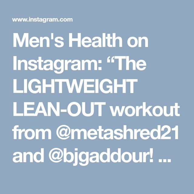 """Men's Health on Instagram: """"The LIGHTWEIGHT LEAN-OUT workout from @metashred21 and @bjgaddour! Grab a pair of light 5 to 10-lb. dumbbells and alternate between 20…"""" • Instagram"""