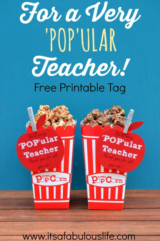 For a very popular teacher - free printable teacher appreciation tags (and recipes for cocoa butter popcorn and cookie