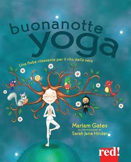 """Buon lunedì! Iniziamo questa prima settimana di giugno con un bellissimo albo illustrato che suggerisce una dolcissima sequenza di posizioni (asana) da fare con i bambini, come rituale per l'addormentamento.   Sul libro e sui benefici dello yoga rivolto ai piccoli ce ne parla Chiara Iacomuzio, traduttrice di Buonanotte yoga"""" nonché insegnante di yoga. #buonanotteyoga #yogaperbambini Chiara Iacomuzio Il Castello Editore  Buona lettura e... Namasté…"""