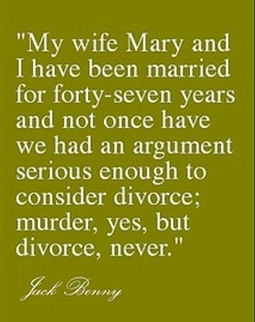 My husband always tells me, I have considered Homicide, but never Divorce! hahaha