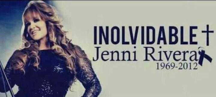 Rest In Peace Jenni Rivera ♡ Siempre seras Inolvidable ♥