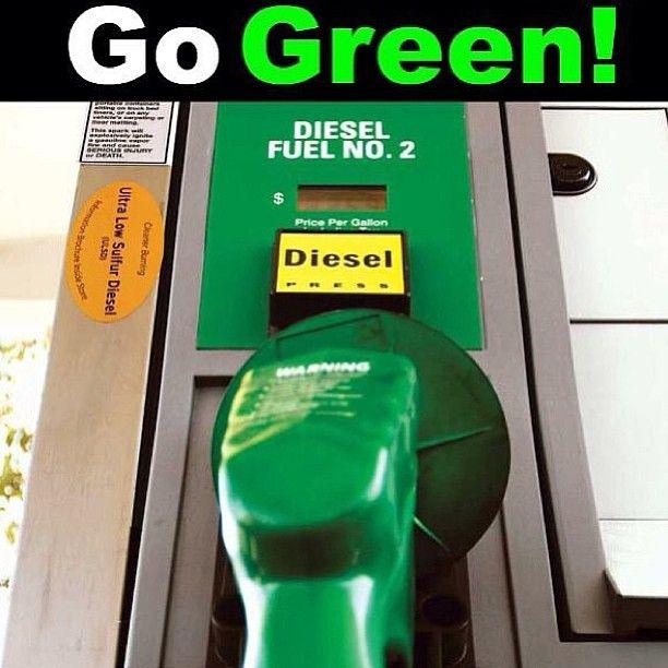 Go green, drive a diesel.