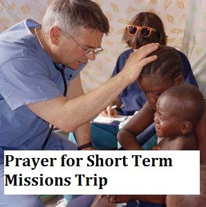 Prayer for those going on a Short Term Missions Trip http://www.missionariesofprayer.org/2014/08/prayer-short-term-missions-trip/