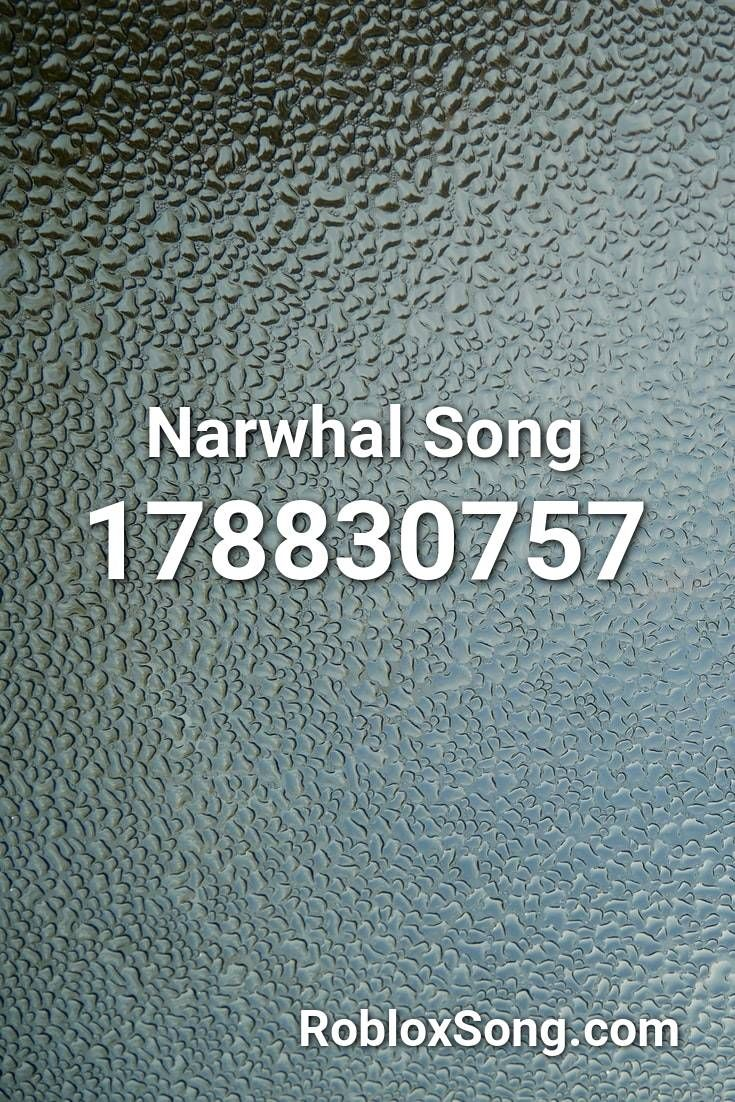 Narwhals Full Song Roblox Id Roblox Music Codes In 2020 Songs Roblox Listening To Music Narwhal Song Roblox Id Roblox Music Codes In 2020 Songs Roblox Narwhal