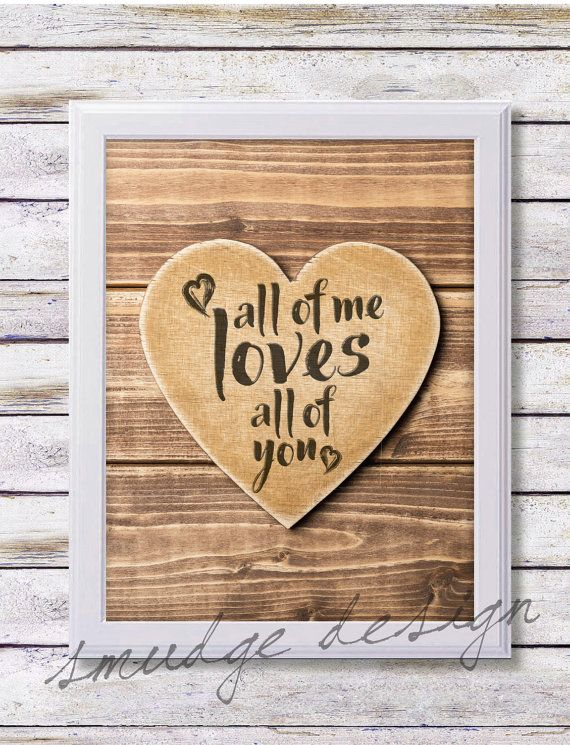 Valentines Day Printable 8x10 All Of Me by SmudgeCreativeDesign