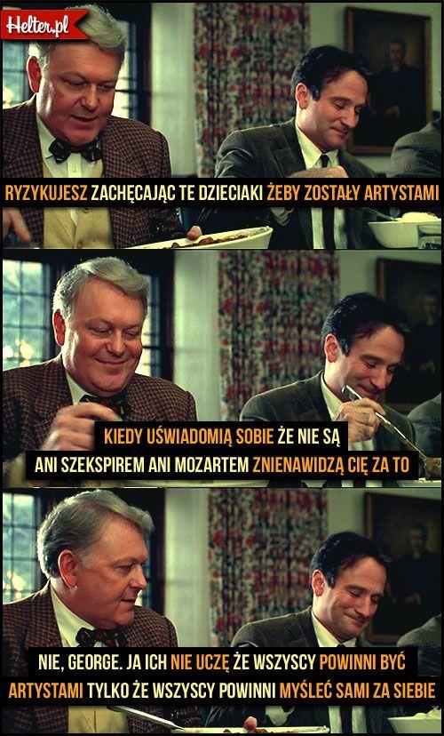 #stowarzyszenieumarłychpoetów #robbinwilliams #mądre #cytaty #film #kino #cytatyfilmowe #popolsku #helter #polskie