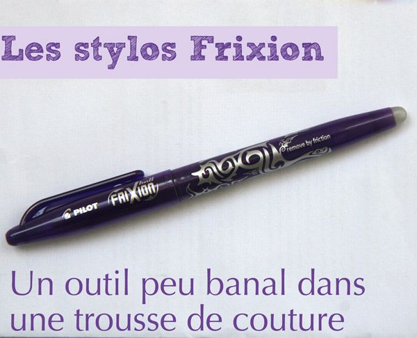 Un outil de couture pas banal : les stylos frixion