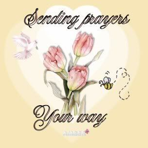 Sending prayers your way -