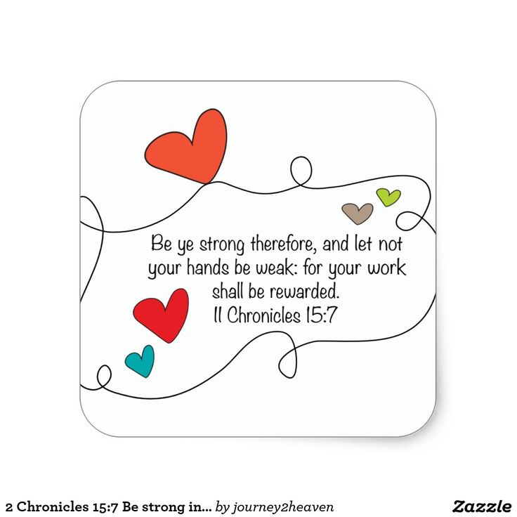 2 Chronicles 15:7 Be strong in Jesus Bible Art Square Sticker