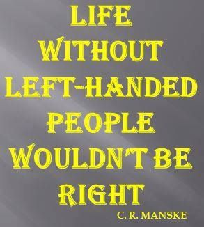 my thoughts ... Lefty .... Left Handed    Love