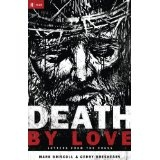 Death by Love: Letters from the Cross (RE: Lit: Vintage Jesus) (Hardcover)By Mark Driscoll