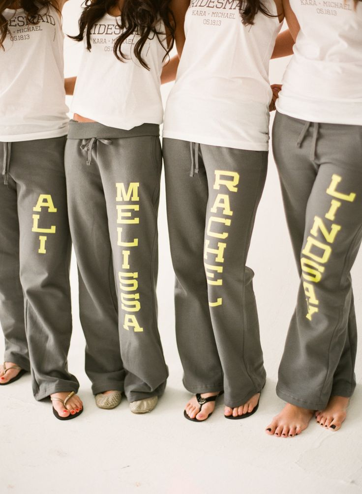 Name sweats for bridesmaids. With button up shirts for the morning of.