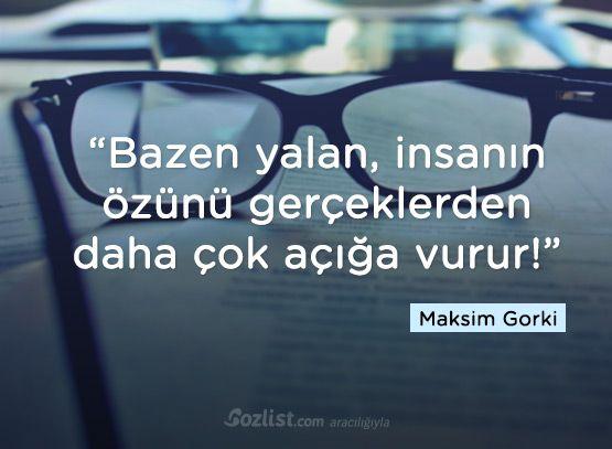 Bazen yalan, insanın özünü gerçeklerden daha çok açığa vurur! #maksim #gorki #sözleri #anlamlı #şair #kitap