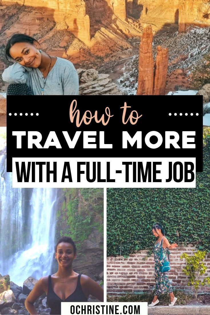 How to Travel More While Working a Full-time Job