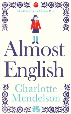 Almost English by Charlotte Mendelson