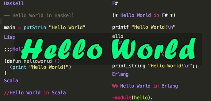 Here is how you can say 'Hello World' in 26 different coding languages