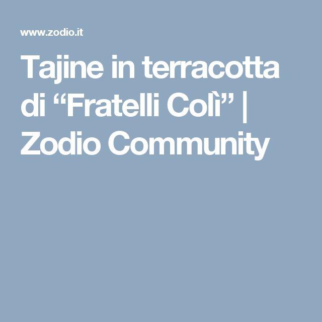 """Tajine in terracotta di """"Fratelli Colì""""   Zodio Community"""