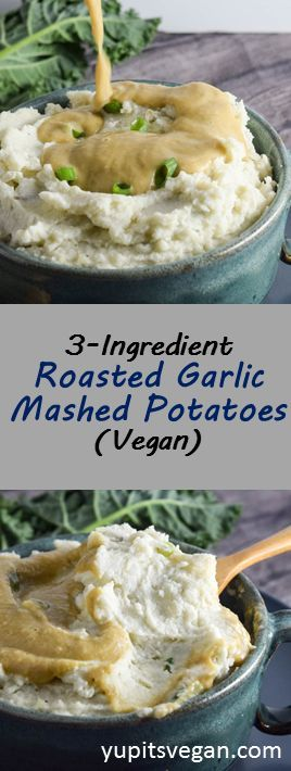 Ultra-creamy roasted garlic mashed potatoes, completely vegan and made with only 3 ingredients! Served with homemade white bean gravy. Perfect for your vegan Thanksgiving table and beyond.
