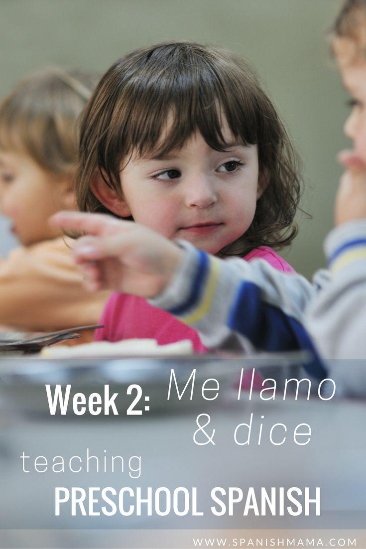 Preschool Spanish Week 2: Me llamo and dice. Week by week lessons and ideas for teaching a preschool Spanish class.