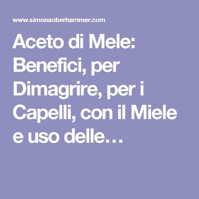 Aceto di Mele: Benefici, per Dimagrire, per i Capelli, con il Miele e uso delle…