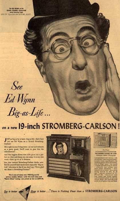 See Ed Wynn big as life on a new 19-inch Stromberg-Carlson!