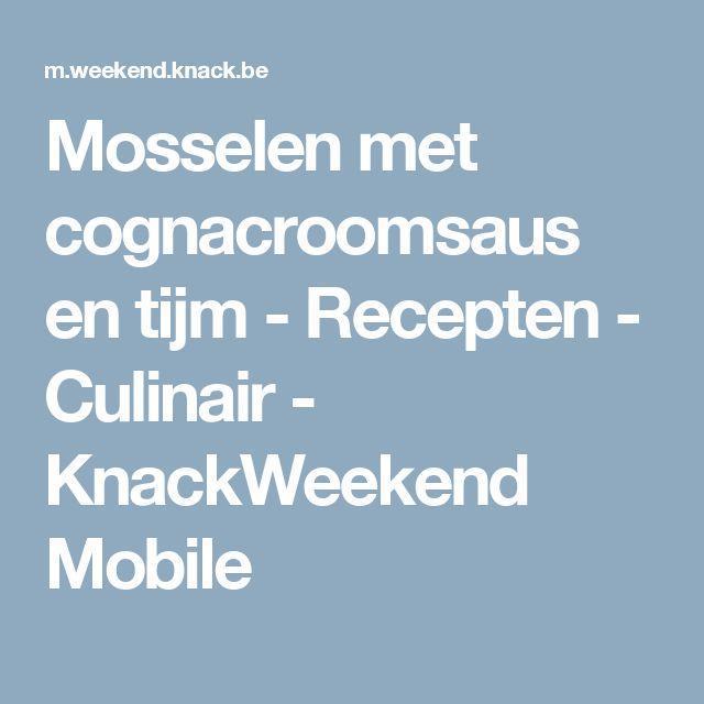 Mosselen met cognacroomsaus en tijm - Recepten - Culinair - KnackWeekend Mobile