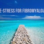 De-Stress for Fibromyalgia
