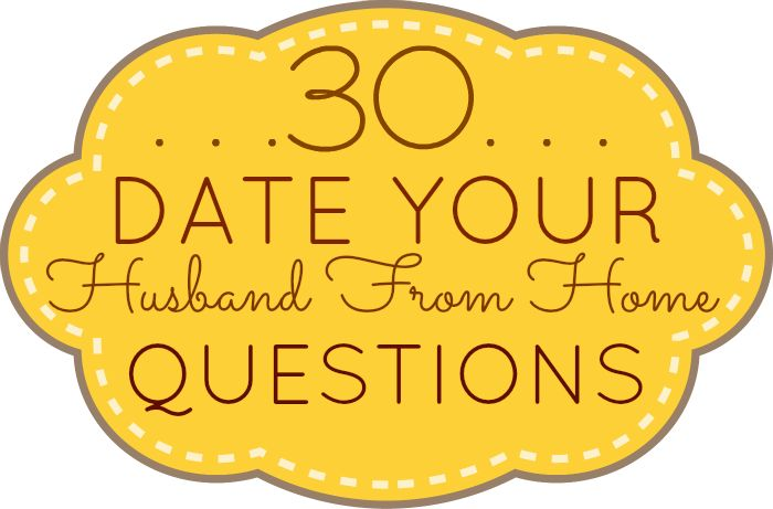 "Ordinary Inspirations for the everyday Wife, Mommy, & Homemaker: Spice Up Your Marriage! ""30 Date Your Husband From Home Questions"""