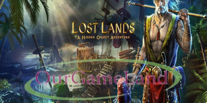 Lost Lands Hidden Object Adventure PC Game Full Version  More Game :: www.ourgameland.com