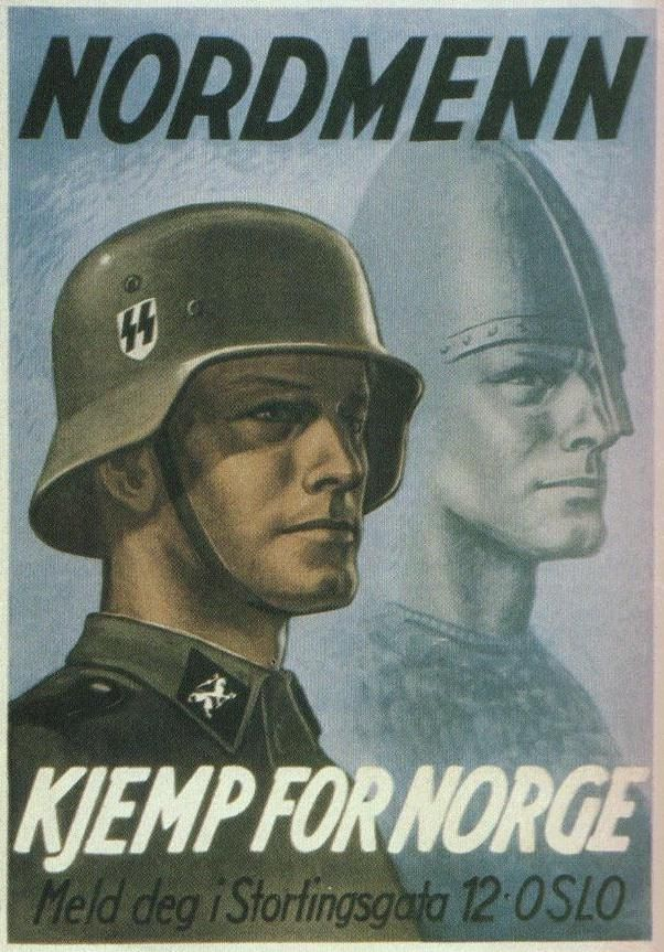 Norwegians...Fight for Norway! A poster recruiting Norwegian collaborators into the Waffen SS.  After the ease of conquering other Scandinavian countries, Hitler was surprised and infuriated by Norway's fierce resistance and refusal to bow to Nazi might.  Norwegian resistance - with British assistance - kept the Germans under constant pressure until the end of the war.