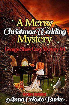 A Merry Christmas Wedding Mystery, Georgie Shaw Cozy Mystery #4 (Georgie Shaw Cozy Mystery Series) by [Burke, Anna Celeste]