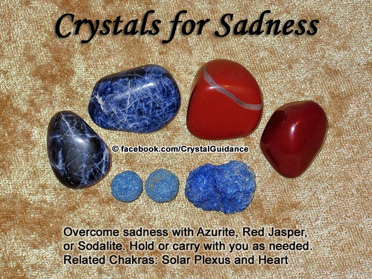 Crystal Guidance: Crystal Tips and Prescriptions - Sadness. Top Recommended Crystals: Azurite, Red Jasper, or Sodalite.  Additional Crystal Recommendations: Ruby, Blue Tourmaline, or Rose Quartz.  Sadness is associated with the Solar Plexus or Heart chakras.