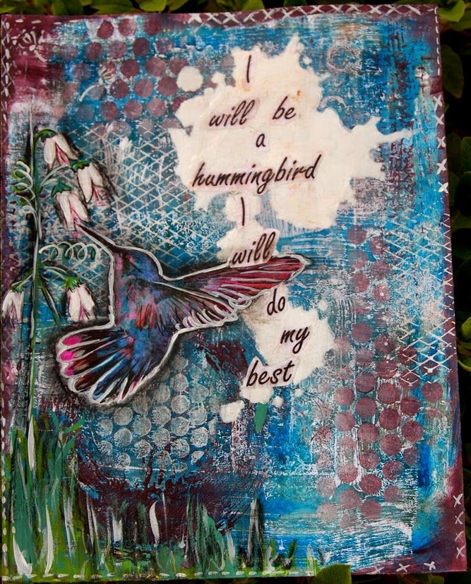 I will be a hummingbird mixed media art with DecoArt Media and Stampendous.