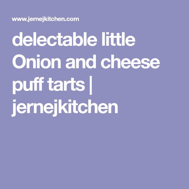 delectable little Onion and cheese puff tarts | jernejkitchen