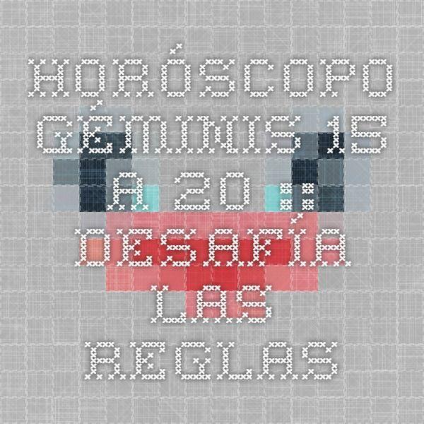 Horóscopo Géminis - 15 a 20 :: Desafía las reglas
