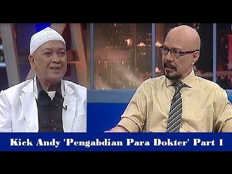 Kick Andy 15 April 2016   Pengabdian Para Dokter Part 1