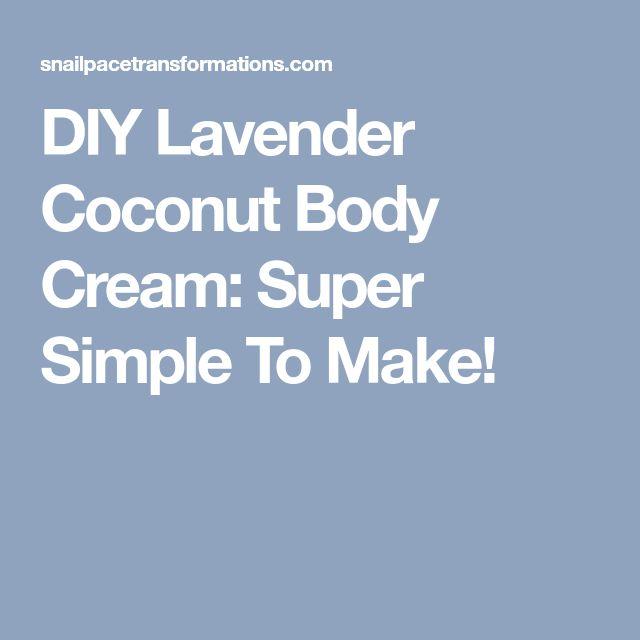 DIY Lavender Coconut Body Cream: Super Simple To Make!