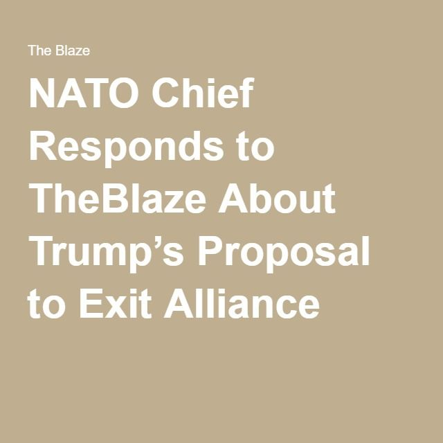 NATO Chief Responds to TheBlaze About Trump's Proposal to Exit Alliance