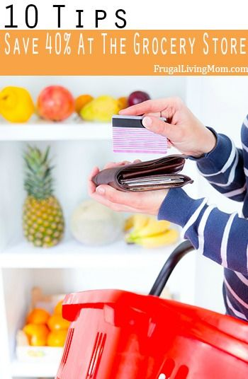10 Ways to Save At Least 40% Each Grocery Shopping Trip
