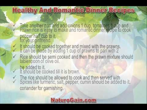 This video describes about the best and romantic dinner recipes to cook for your girlfriend. You can find more detail about Home recipes at http://www.naturogain.com