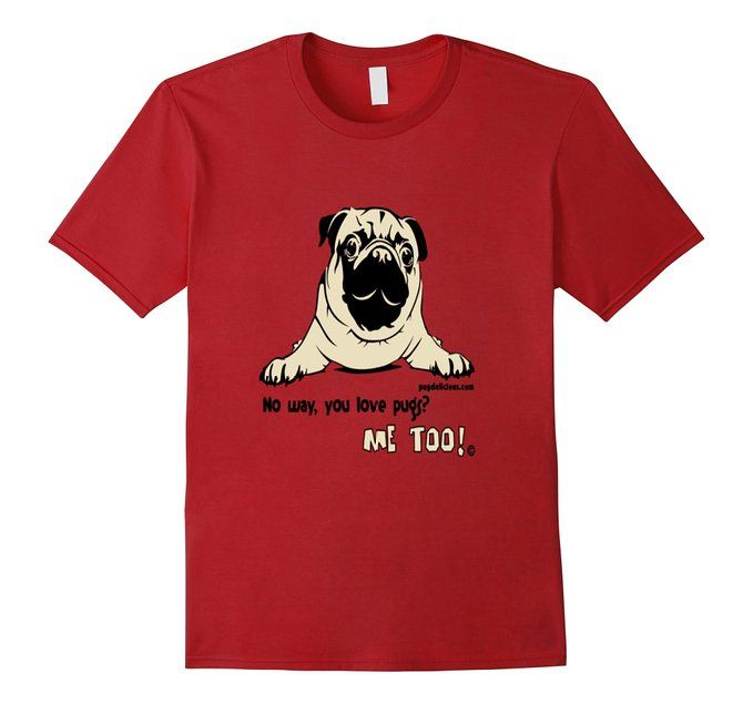 Amazon.com: Pugdelicious Tees no way you love pugs? me too!: Use Amazon smile and you can donate to Pug rescue when you purchase from amazon