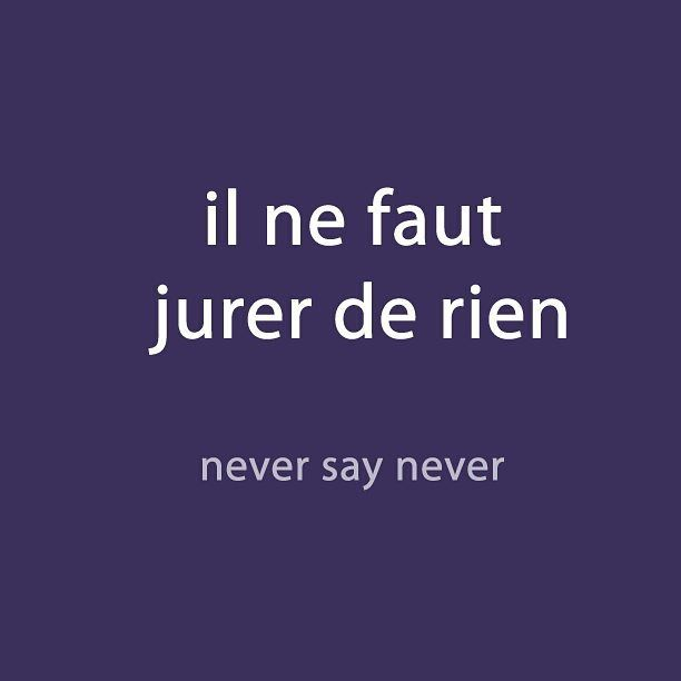 #French expression of the day: il ne faut jurer de rien- never say never Listen to the pronunciation via downloadable audio in the weekly newsletter (link in the page bio)