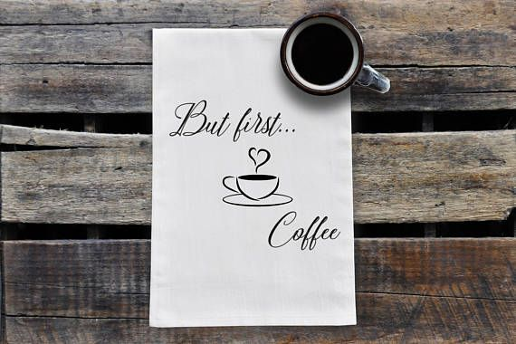 Hey, I found this really awesome Etsy listing at https://www.etsy.com/ca/listing/548794832/but-first-coffee-tea-towel