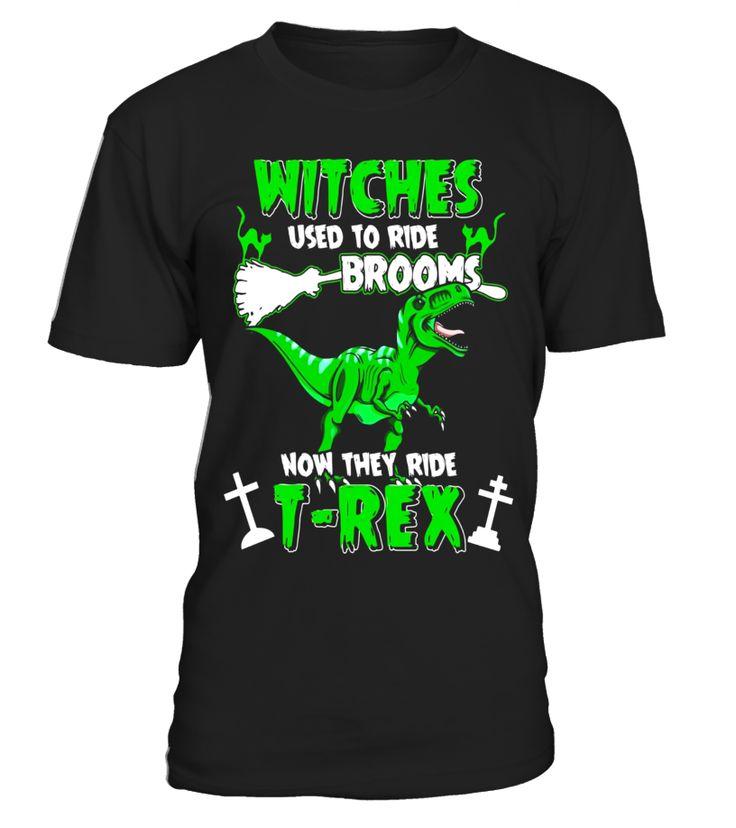 Witches Used To Ride Brooms Now They Ride T-Rex T-Shirts  niece#tshirt#tee#gift#holiday#art#design#designer#tshirtformen#tshirtforwomen#besttshirt#funnytshirt#age#name#october#november#december#happy#grandparent#blackFriday#family#thanksgiving#birthday#image#photo#ideas#sweetshirt#bestfriend#nurse#winter#america#american#lovely#unisex#sexy#veteran#cooldesign#mug#mugs#awesome#holiday#season#cuteshirt