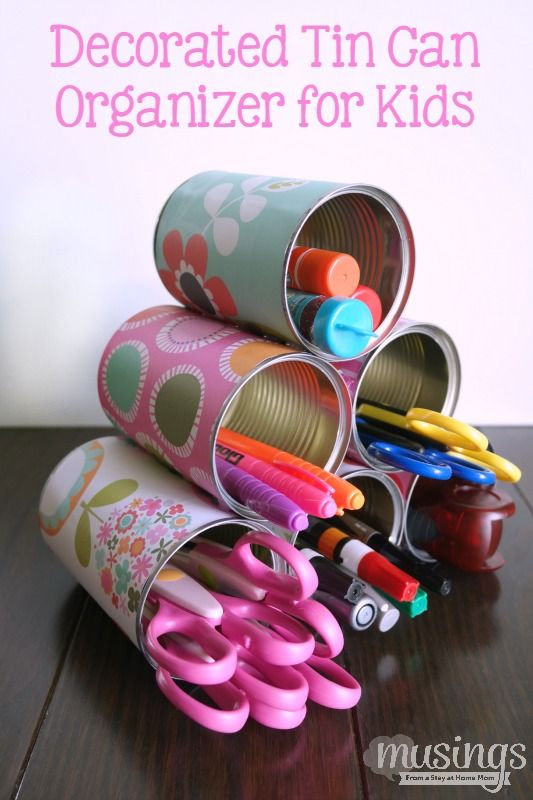 Decorated Tin Can Organizer for Kids, Ways to Use Cans, Upcycled Can Idea, Organization Hacks, Ways to Organize, How to Use Cans to Organize